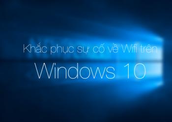 Sửa lỗi không tìm thấy Wifi trên Windows 10