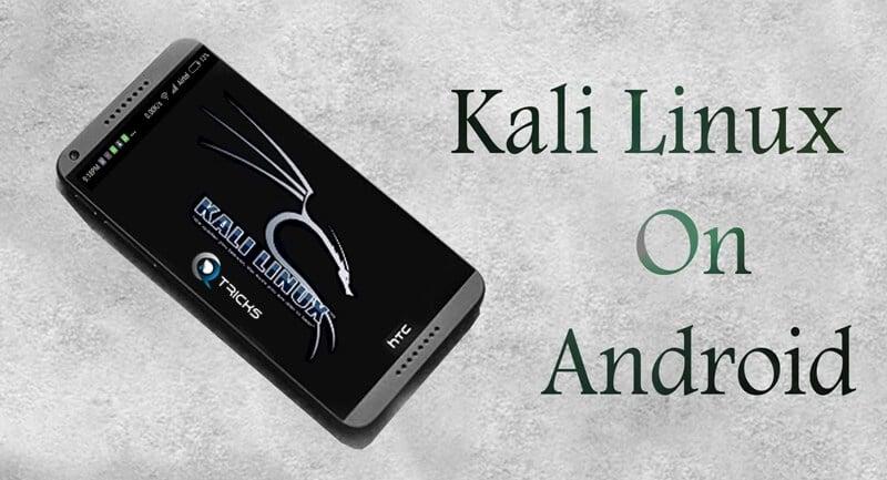 Hướng Dẫn Cài Đặt Kali Linux Trên Android 1