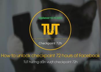 Cách mở khóa vượt checkpoint 72h