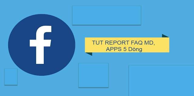 Tut report facebook FAQ MD APP 5 dòng 5s die