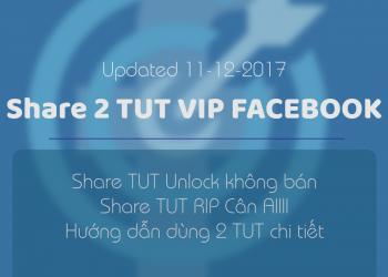 Share 2 TUT VIP Facebook mới nhất 1