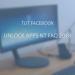 TUT Facebook Unlock Apps NT FAQ tháng 04 2018 6
