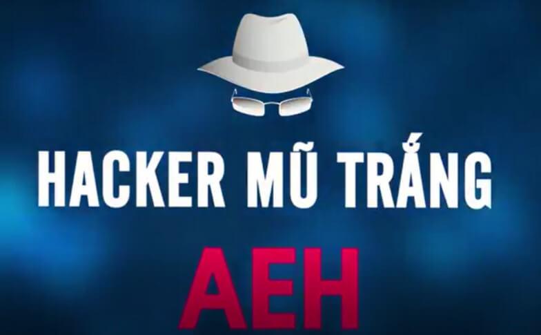 Share Khóa học đào tạo Hacker mũ trắng AEH tiếng Việt by AnonyViet và Trần Hà