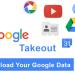 Cách tải dữ liệu Google của bạn về máy tính để sao lưu 7