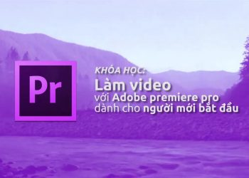 Tải khóa học Premiere Pro cho người mới bắt đầu 3