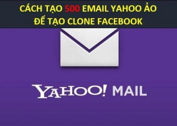 Cách tạo Mail Yahoo ảo để đăng ký Clone Facebook 3