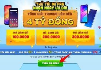 Cách nhận mã giảm giá đến 300k khi mua điện thoại XIAOMI 2