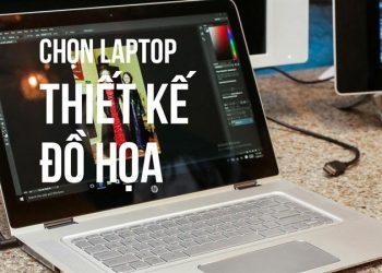 Chọn laptop ngành đồ hoạ