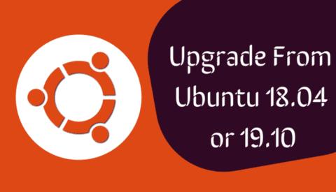 nâng cấp Ubuntu 18.04 hoặc 19.10 lên Ubuntu 20.04