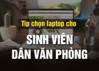 cach chon laptop sinh vien van phong