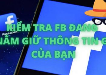kiem tra facebook thong tin cua ban