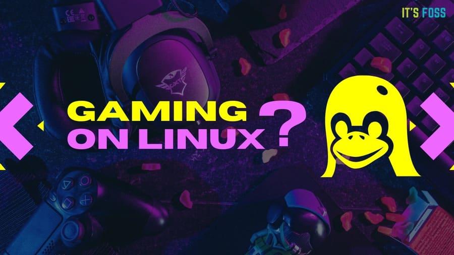 2021 rồi, có nên chơi game trên Linux không?