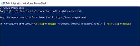 Get-AppxPackage *windows.immersivecontrolpanel* | Reset-AppxPackage