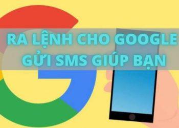 Cách ra lệnh cho trợ lý ảo Google Assistant gửi tin nhắn giúp bạn 7