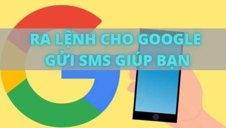ra lenh google gui sms giup ban