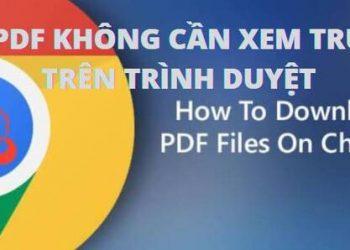 tai pdf chrome khong can xem truoc