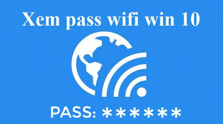 Cách tìm mật khẩu Wi-Fi đã lưu trong Windows 10