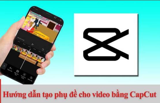 Cách Sub chữ phụ đề tự động lồng vào Video bằng Capcut