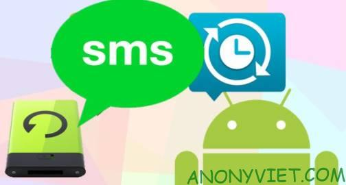Cách sao lưu tin nhắn SMS và khôi phục lại trên điện thoại