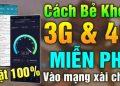 Cách vào mạng 3G, 4G Viettel miễn phí không giới hạn data 4