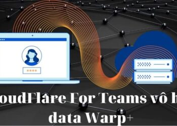 Vộ hạn Warp+ bằng CloudFlare For Teams