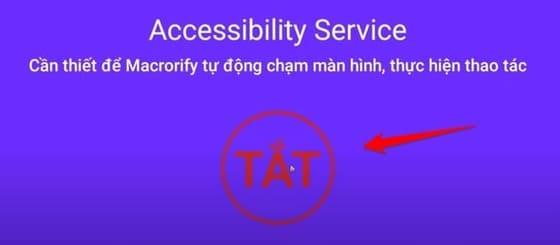 Bật accessibility Service cho Macrorify