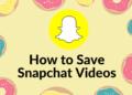 Cách lưu video trên Snapchat 4